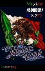 Mexico /BORDER/ U.S.??? by Luna2424