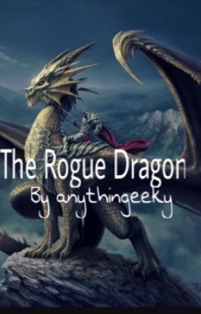 The Rogue Dragon by anythingeeky