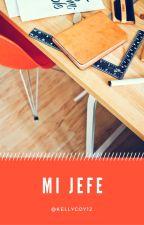 MI JEFE (PAUSADA) by KellyCoy12