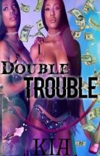 Double Trouble ( urban ) by kiababy03