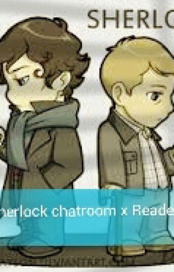 Sherlock Chatroom X Reader