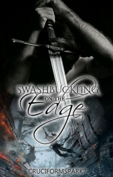 Swashbuckling on the Edge
