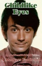 Childlike Eyes ~A Monkees Fanfiction~ by PipeAndGlasses