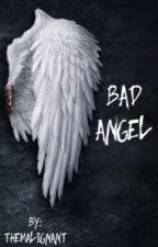 Bad Angel by themalignant