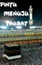 Pintu Menuju Taubat by Siti_Annisa21