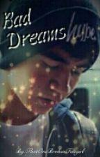 Bad Dreams {C.T.H [AU]} by ThatOneBrokenFangirl