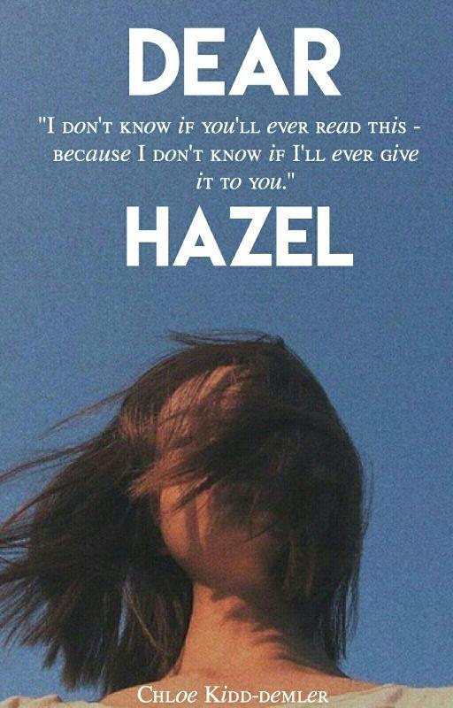 Dear Hazel (Diary Series #2) by xStarlio_09x
