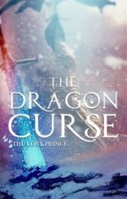 The Dragon Curse: The Lost Prince (Book 1) by GreaterLove
