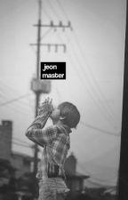jeon master. by yeonwrites