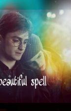 A beautiful spell (Harry Potter fan fiction) by dancelovesing9123