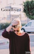 Goodbye [K.L.] by Lawley95