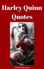 Harley Quinn Quotes. by WhenoneDreams