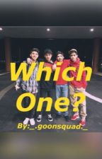 Which one? {completed} by GOONSQUADD