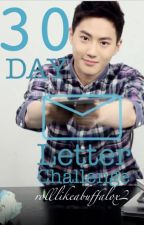 30 Day Letter Challenge by SassySatanOfSoo
