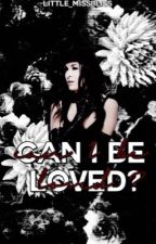 Can I Be Loved? by Little_MissBliss