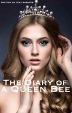 The Diary of a Queen Bee by imjustcoollikethat