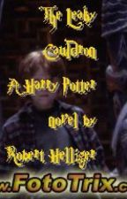 The Leaky Cauldron A Harry Potter novel by RobertHelliger
