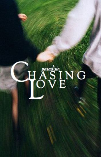 chasing love ;; cth