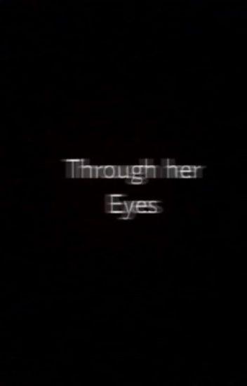 Through Her Eyes(G.D)