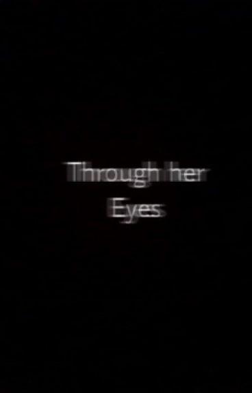 Through Her Eyes(G.D)