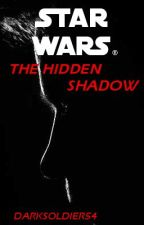 Star Wars: The Hidden Shadow by darksoldier54