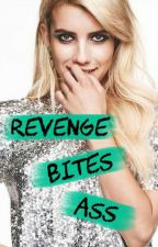 Revenge Bites Ass (On Hold) by MuahahahaxD