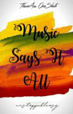 Music Says It All by unstoppablevsg