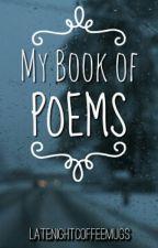 My Book of Poems by latenightcoffeemugs