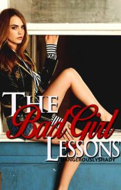 The Bad Girl Lessons by DangerouslyShady