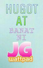 Hugot At Banat Ni JG by JaniaGaila