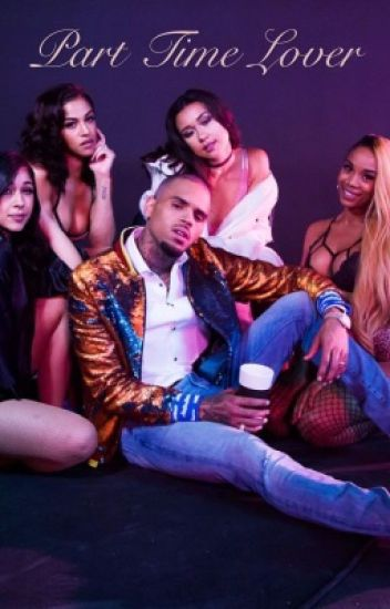 Part Time Lover (Chris Brown Fanfiction)