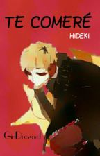 Te Comeré [Yaoi-Hideki] by GirlDrowned