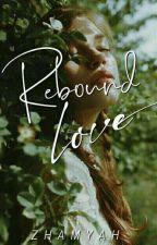 REBOUND LOVE (EDITING) by Zhamyah