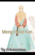 Meng-Halal Kan by Arikatarinkaa