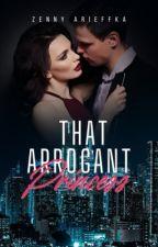 That Arrogant Princess (The Soulmate #2) by zennyarieffka
