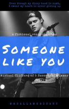 Someone Like You | Michael Clifford by mrsallamericant