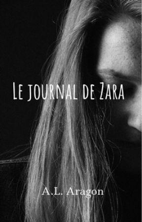Le journal de Zara || EN RÉÉCRITURE  by A_L_Aragon