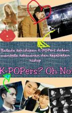 K-POPers ? Oh No! by Indeenski
