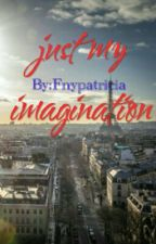 Just My Imagination by Fnypatricia