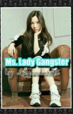 Ms. Lady Gangster by Julyessa4616