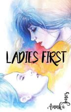 Ladies first  by ForeverDaydreams