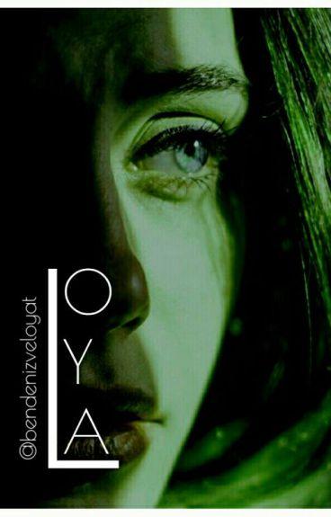 LOYA -düzenlenecek- by Bendenizveloya