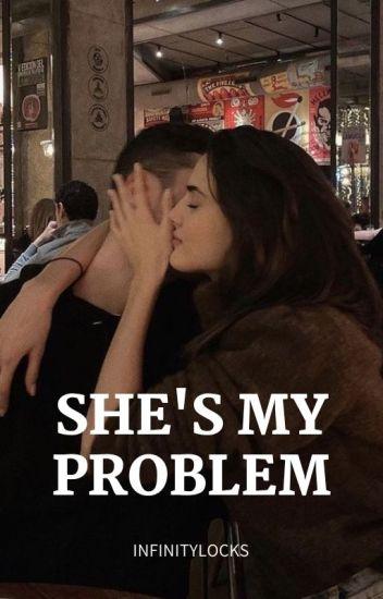 She's My Problem