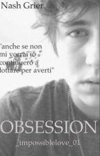 Obsession ||Nash Grier by _impossiblelove_01