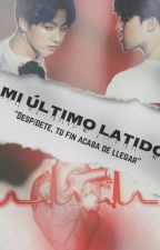 Mi Último Latido. by TaeKook_00