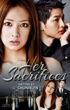Her Sacrifices by ChunieLyn