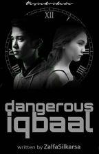 DANGEROUS IQBAAL - HIATUS by ZalfaSilkarsa