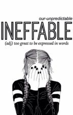 Ineffable by our-unpredictable