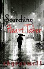 Searching Heart Taker by imjbwifexoxo1