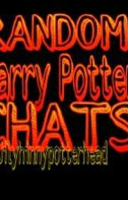 Random Harry Potter Chats by jilyhinnypotterhead
